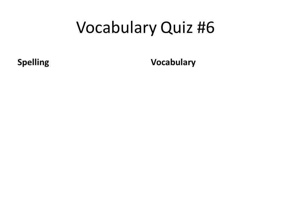 Vocabulary Quiz #6 SpellingVocabulary