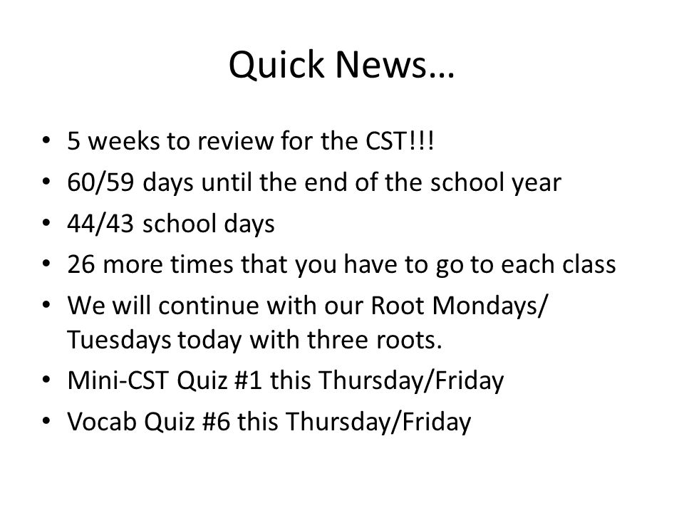 Quick News… 5 weeks to review for the CST!!.
