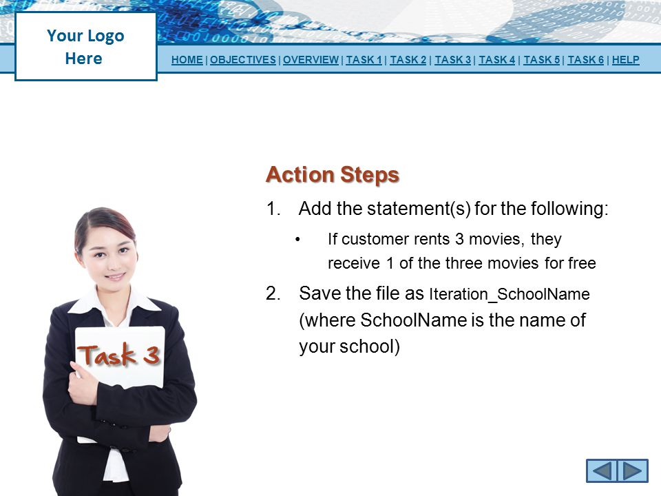 Action Steps 1.Add the statement(s) for the following: If customer rents 3 movies, they receive 1 of the three movies for free 2.Save the file as Iter