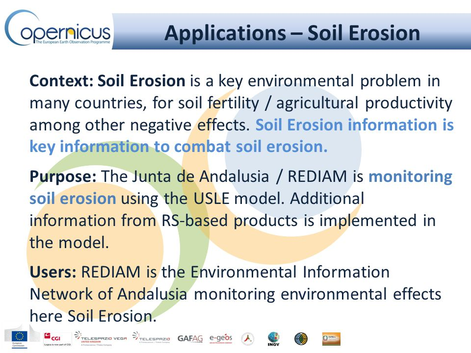 Applications – Soil Erosion Results: Improvement of the Soil Loss Model; Cost reduction through use of GMES/COPERNICUS products and services; Improved information generation as REDIAM is the focal point for env.