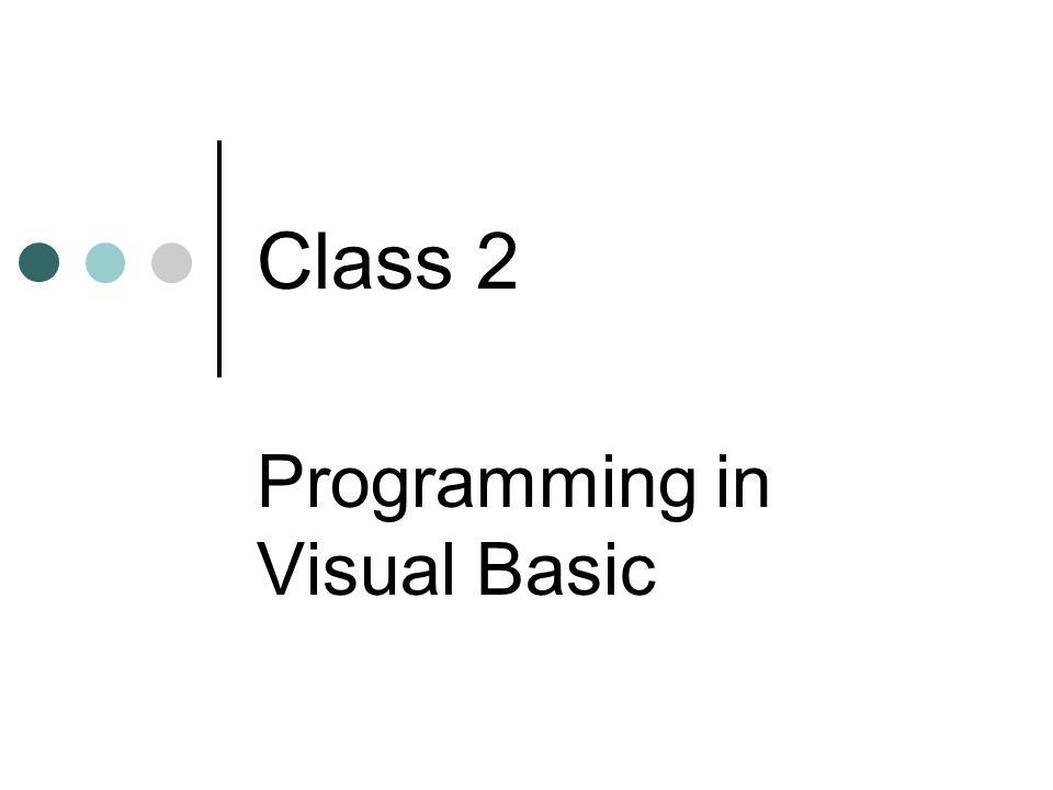 Class 2 Programming in Visual Basic