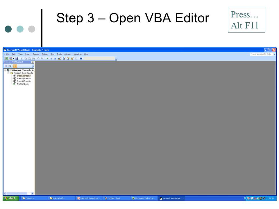 Step 3 – Open VBA Editor Press… Alt F11