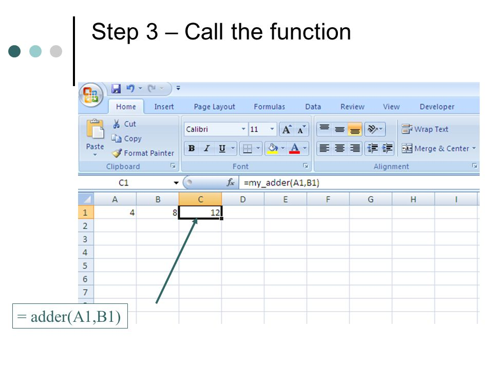 Step 3 – Call the function = adder(A1,B1)