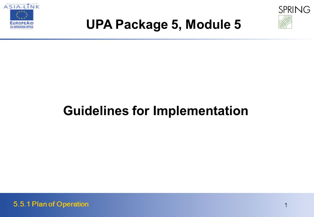 5.5.1 Plan of Operation 1 Guidelines for Implementation UPA Package 5, Module 5