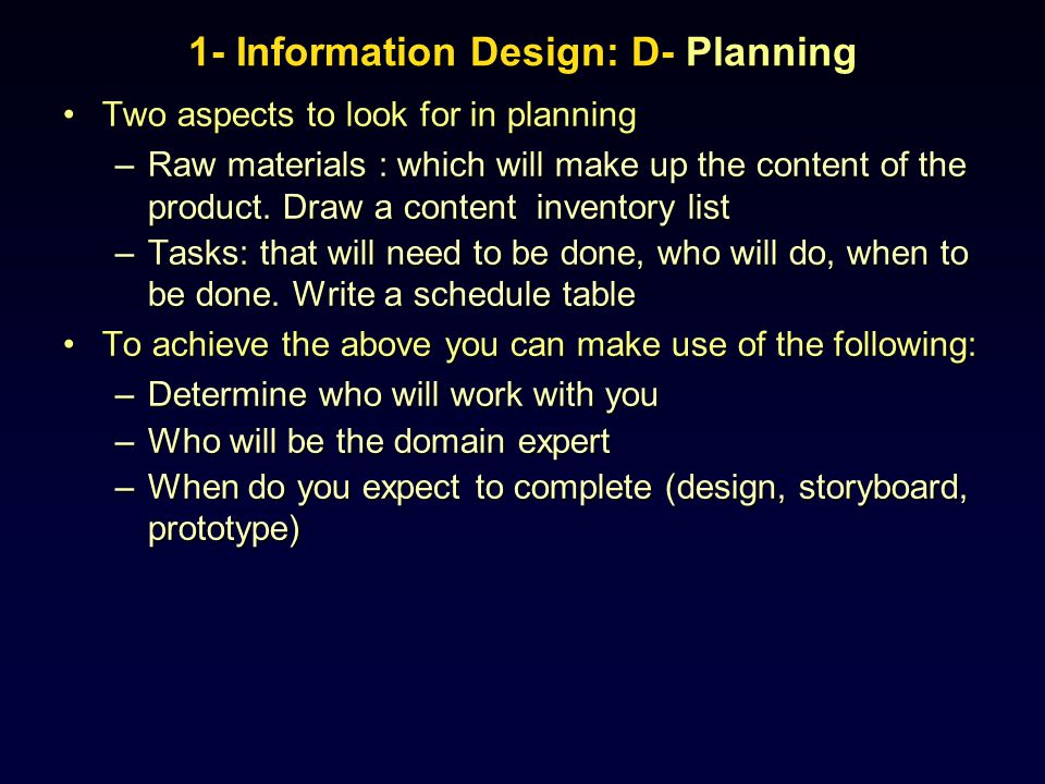 Two aspects to look for in planningTwo aspects to look for in planning –Raw materials : which will make up the content of the product. Draw a content