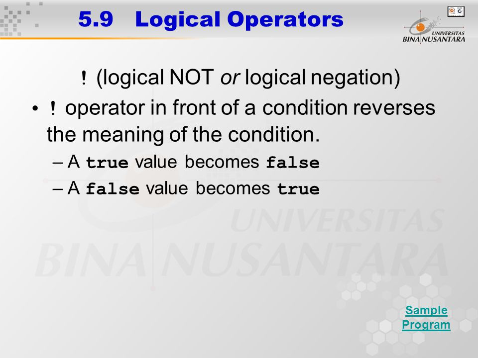 5.9 Logical Operators . (logical NOT or logical negation) .