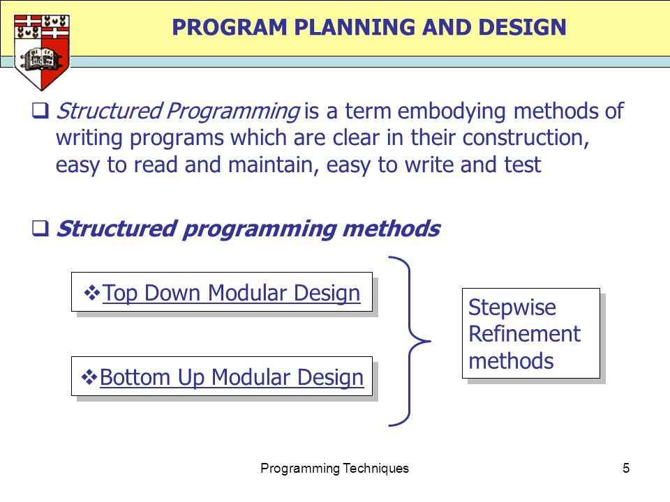 Programming Techniques16 FLOWCHARTS Program flowcharts show a sequence of (algorithmic) steps in pictorial form.