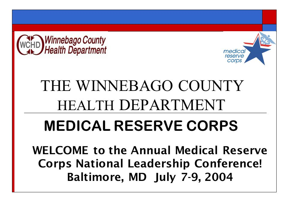 THE WINNEBAGO COUNTY HEALTH DEPARTMENT MEDICAL RESERVE CORPS Best Practices in Volunteer Recruitment & Relations