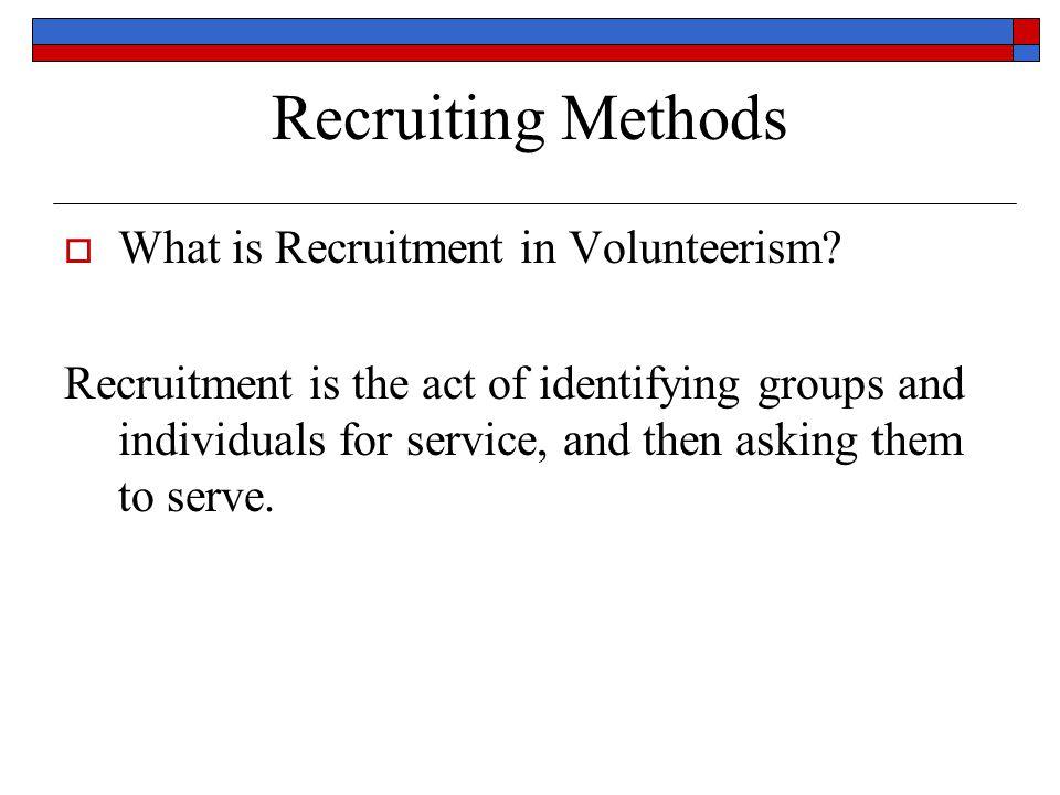 Recruiting Methods  What is Recruitment in Volunteerism.