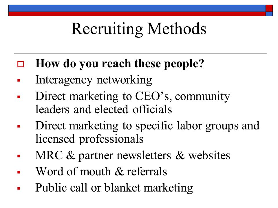 Recruiting Methods  What is your message. What are your MRC goals, mission.