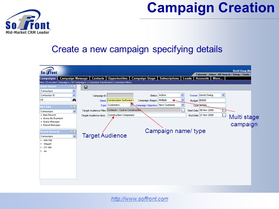 Campaign Creation Create a new campaign specifying details http://www.soffront.com Target Audience Campaign name/ type Multi stage campaign