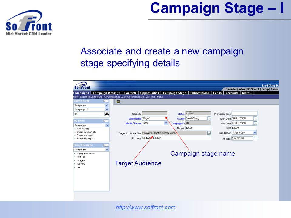 Associate and create a new campaign stage specifying details Campaign Stage – I http://www.soffront.com Target Audience Campaign stage name