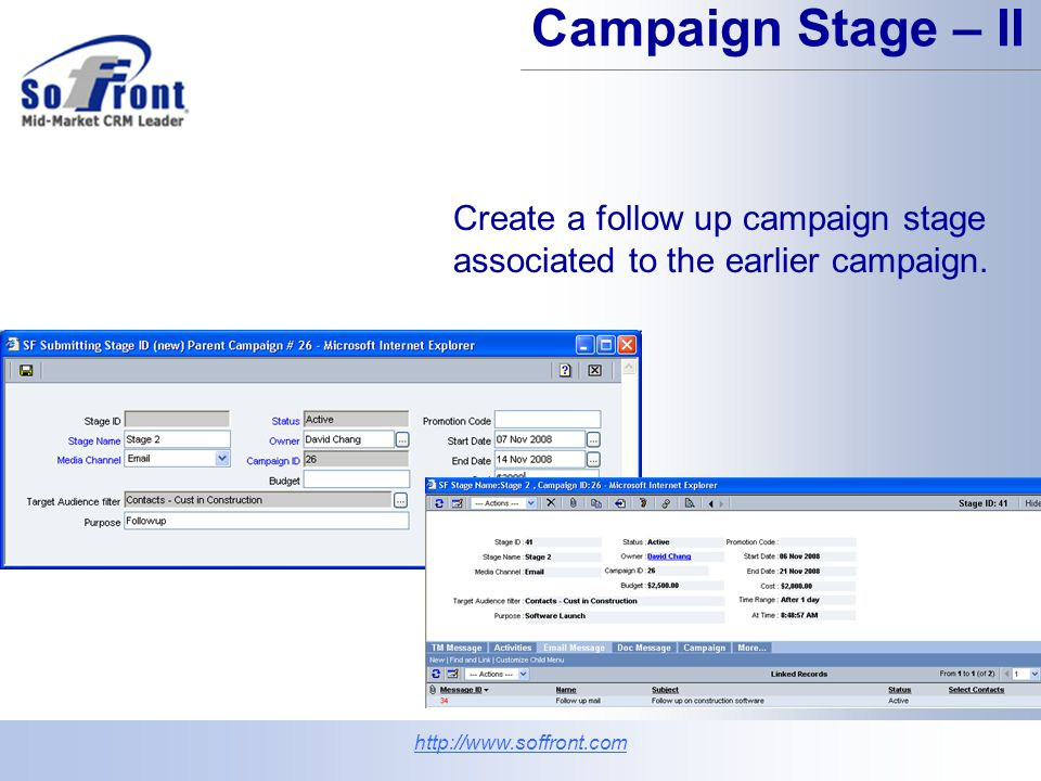 Campaign Stage – II Create a follow up campaign stage associated to the earlier campaign.