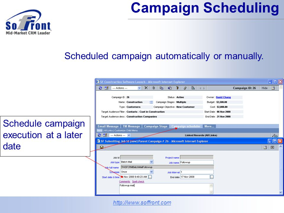 Scheduled campaign automatically or manually.