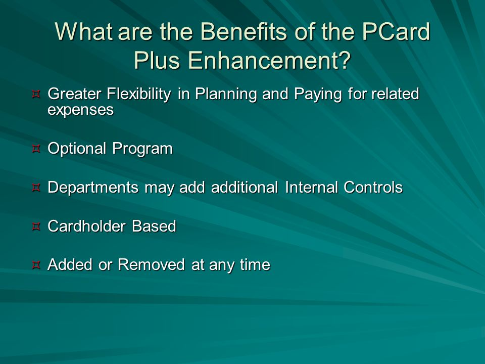 What are the Benefits of the PCard Plus Enhancement.