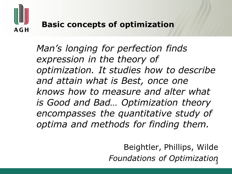 Basic concepts of optimization Optimization /optimum/ - process of finding the best solution Usually the aim of the optimization is to find better solution than previous attached 4