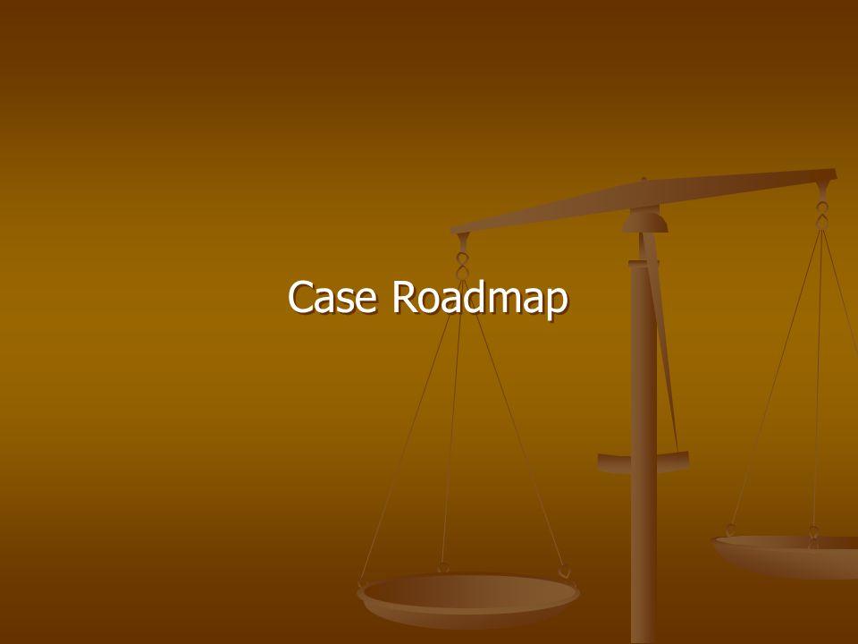 Case Roadmap