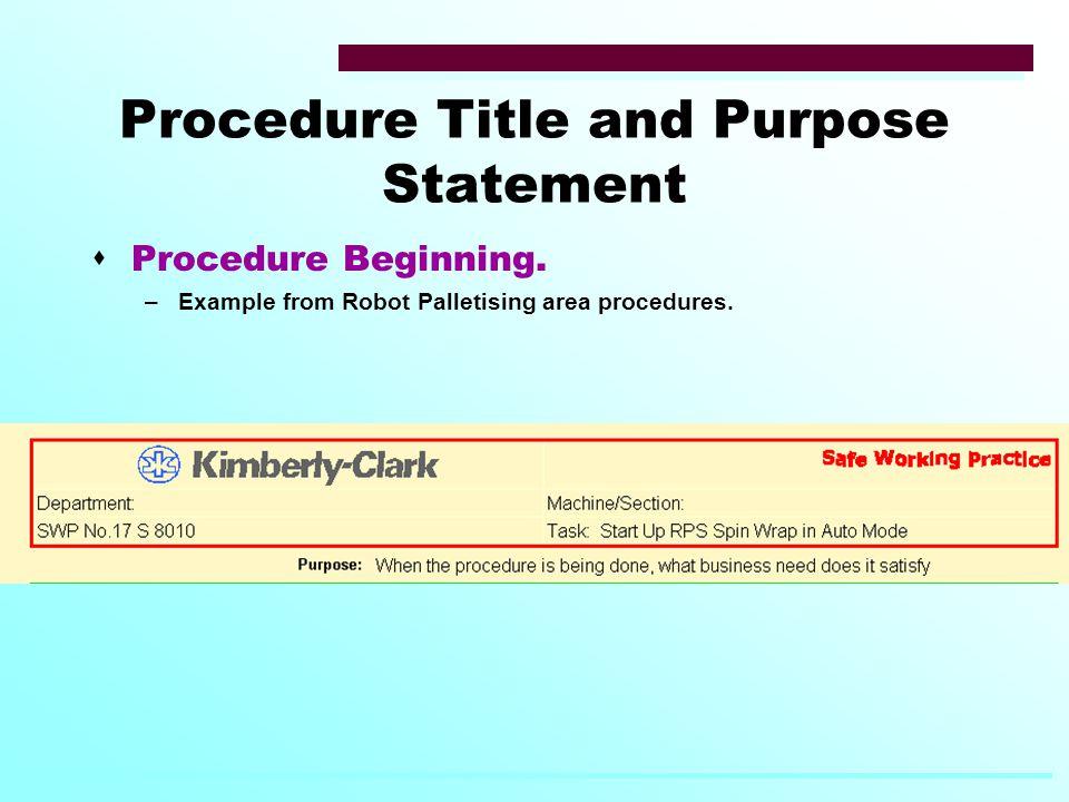 Procedure Title and Purpose Statement  Procedure Beginning.