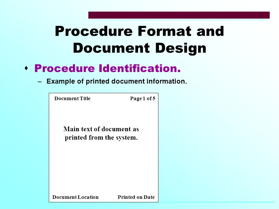 Procedure Format and Document Design  Procedure Identification.