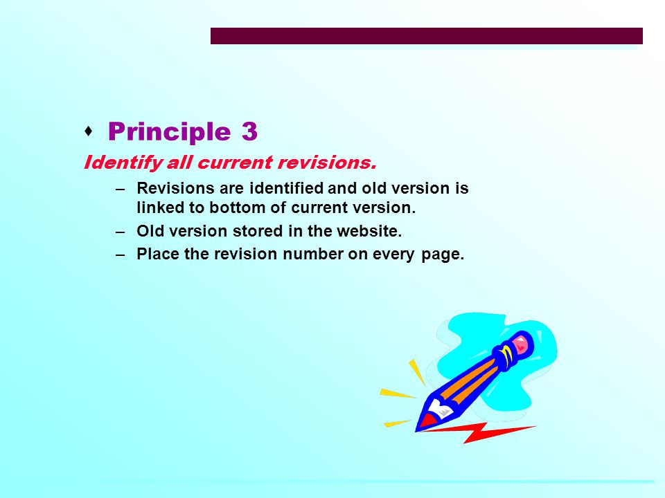  Principle 3 Identify all current revisions.