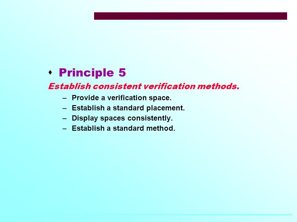  Principle 5 Establish consistent verification methods.