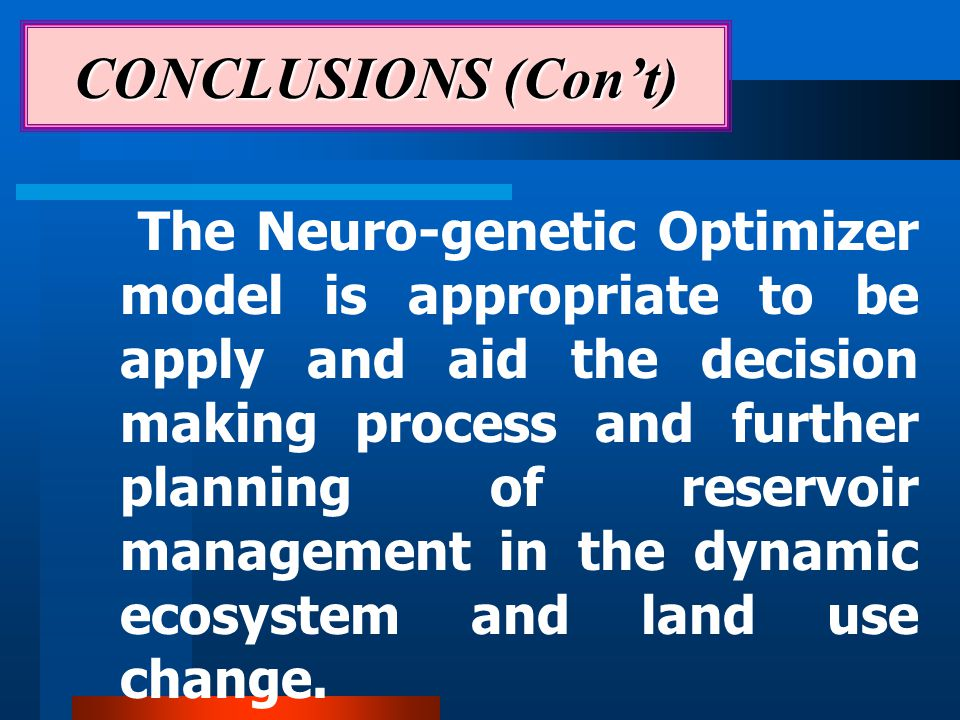 The Neuro-genetic Optimizer model is appropriate to be apply and aid the decision making process and further planning of reservoir management in the dynamic ecosystem and land use change.