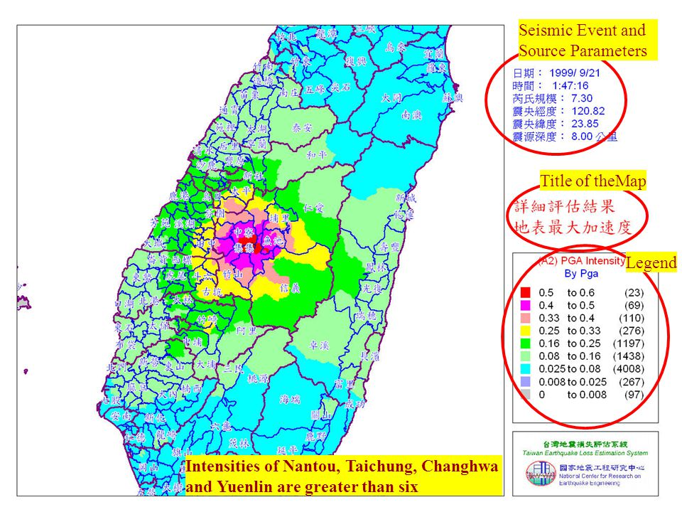 NCREE Development of Earthquake Assessment Methodology in NCREE, Yeh2003/11/1713 Seismic Event and Source Parameters Title of theMap Legend Intensities of Nantou, Taichung, Changhwa and Yuenlin are greater than six