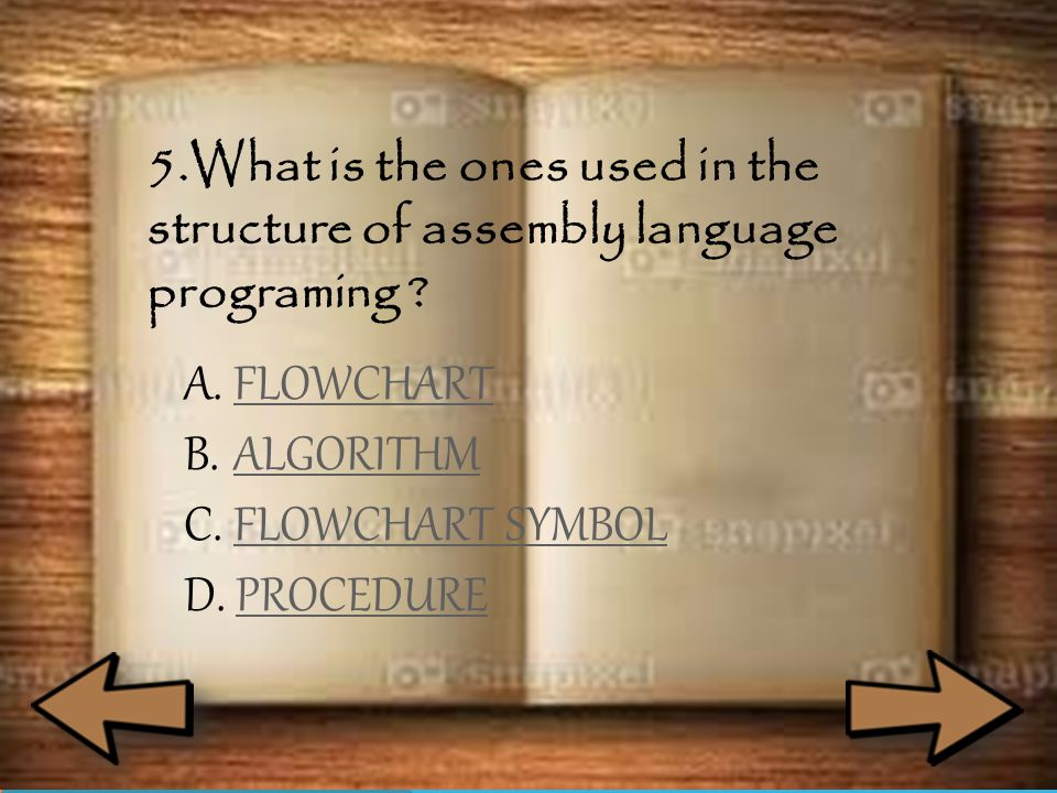 5.What is the ones used in the structure of assembly language programing .