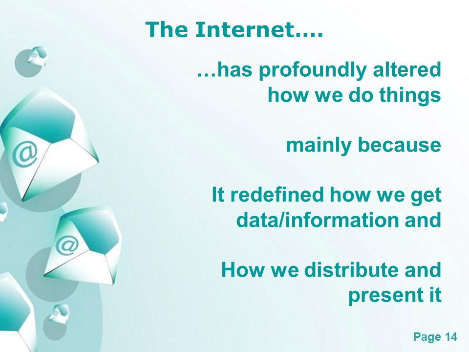Powerpoint Templates Page 14 The Internet….