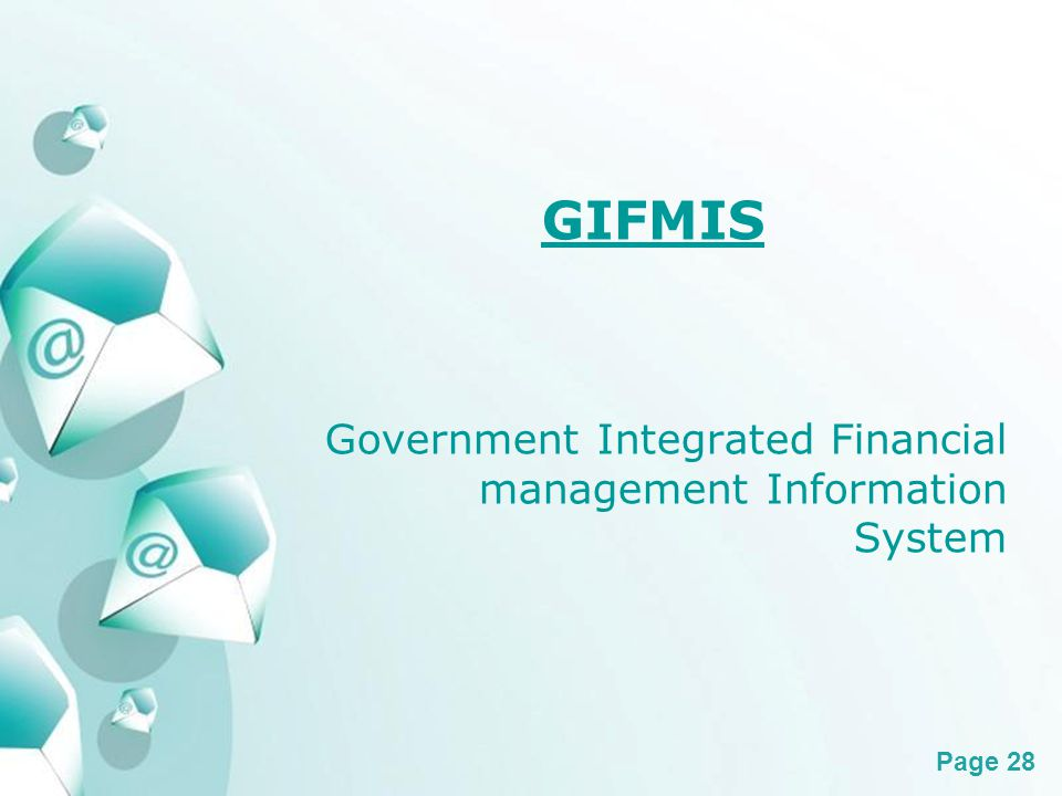 Powerpoint Templates Page 28 GIFMIS Government Integrated Financial management Information System