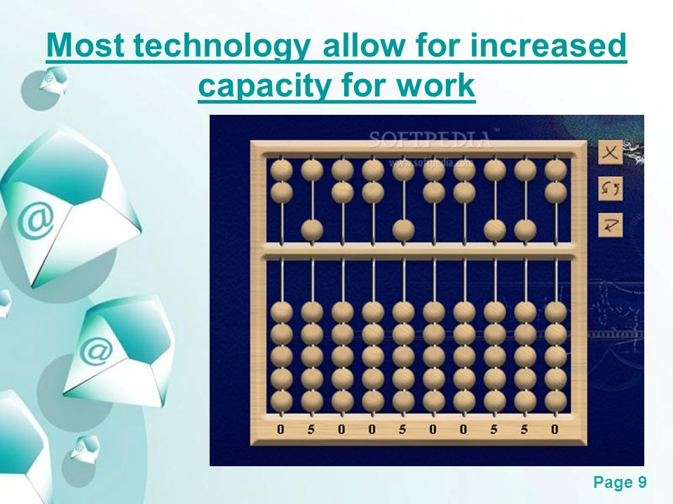 Powerpoint Templates Page 9 Most technology allow for increased capacity for work