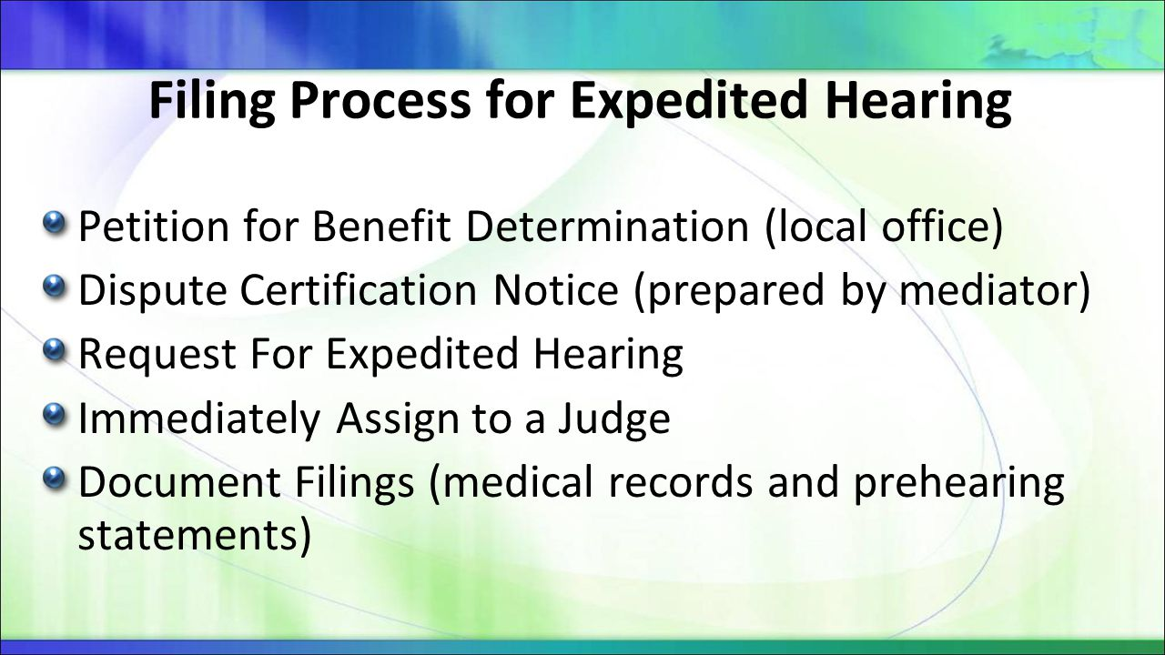 Filing Process for Expedited Hearing Petition for Benefit Determination (local office) Dispute Certification Notice (prepared by mediator) Request For
