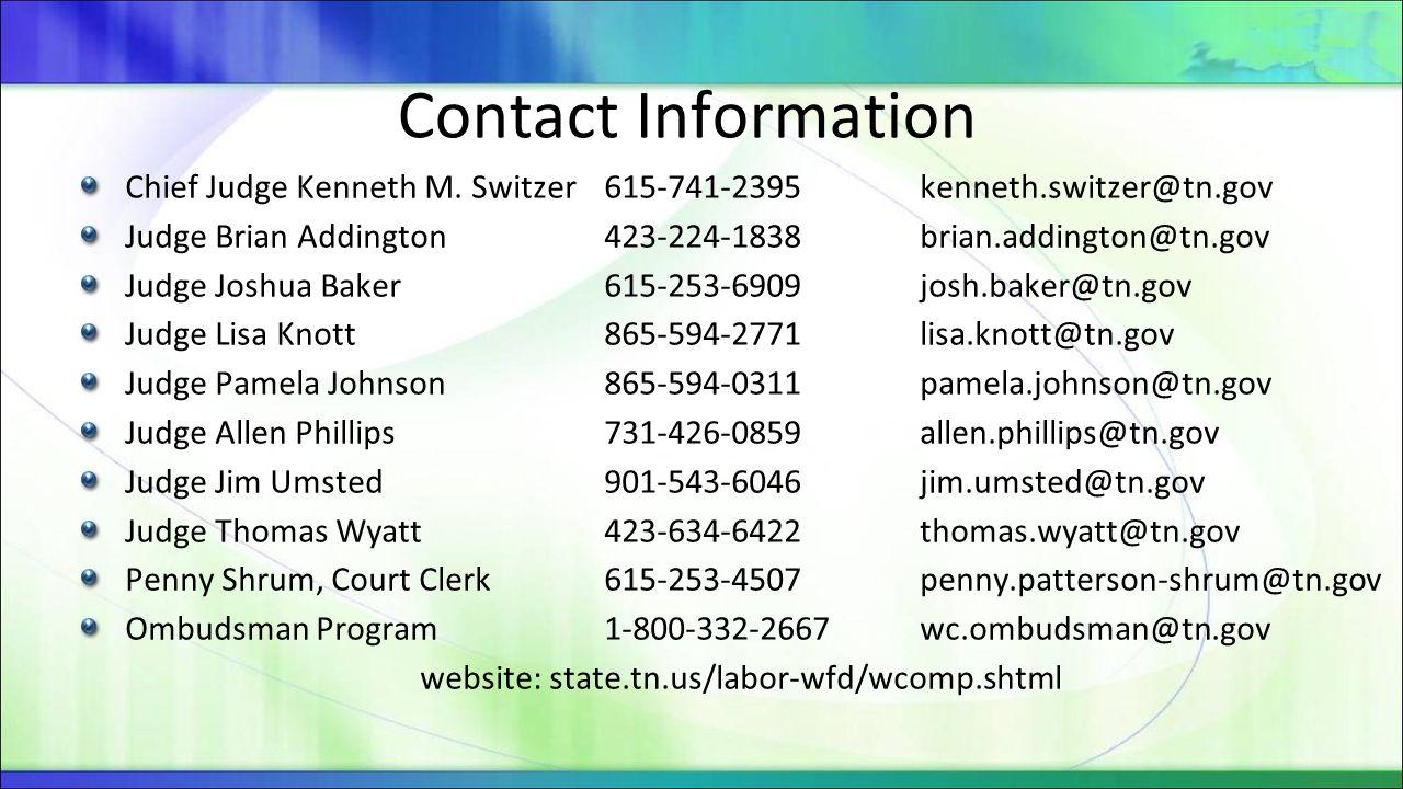 Contact Information Chief Judge Kenneth M. Switzer 615-741-2395kenneth.switzer@tn.gov Judge Brian Addington 423-224-1838brian.addington@tn.gov Judge J