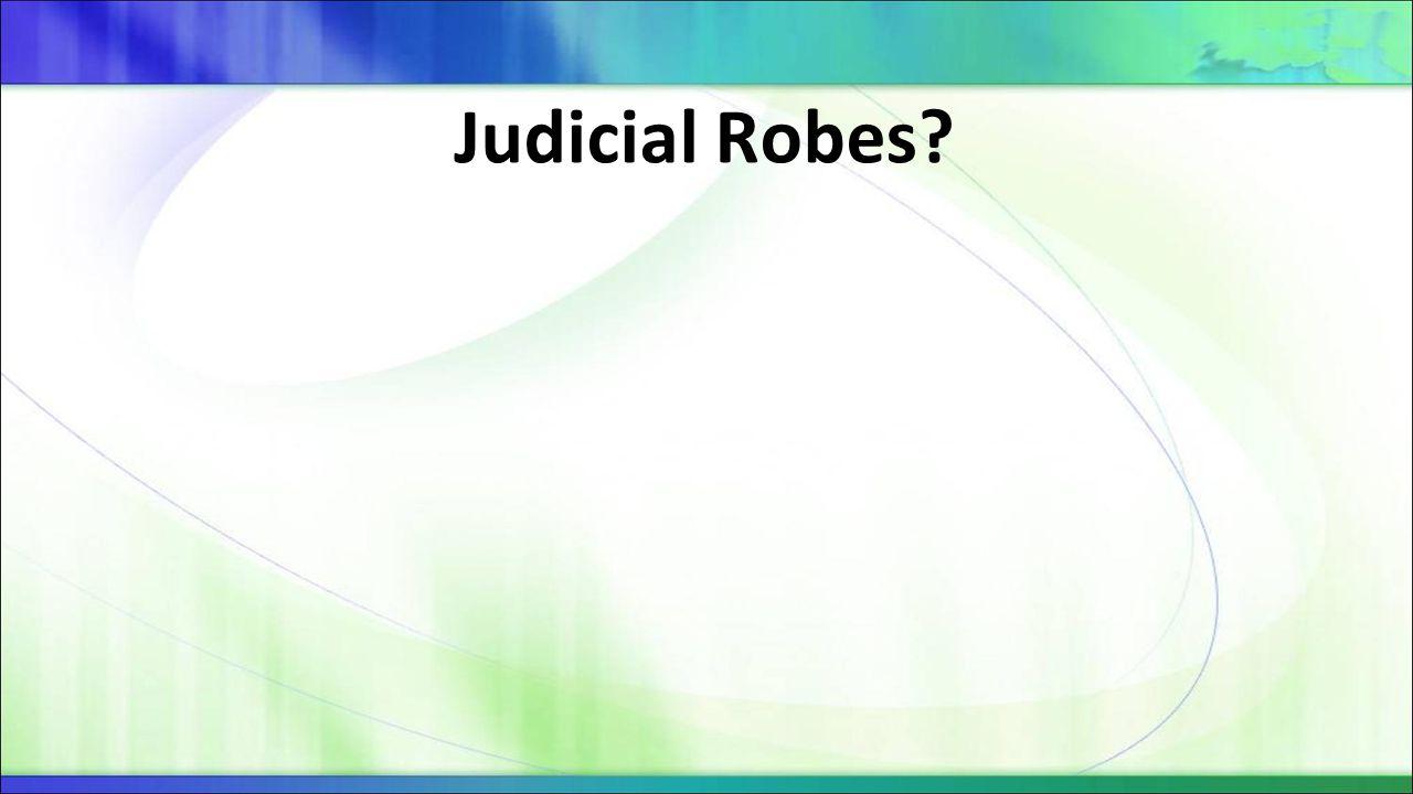 Judicial Robes?