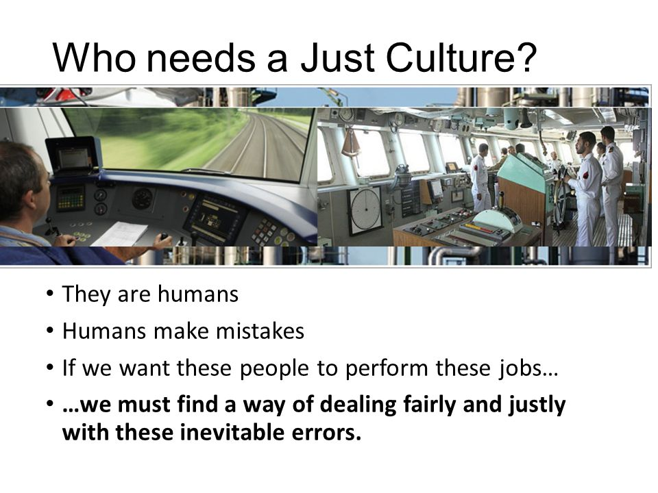 Who needs a Just Culture.