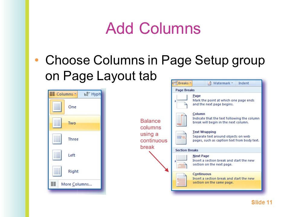 Choose Columns in Page Setup group on Page Layout tab Add Columns Slide 11