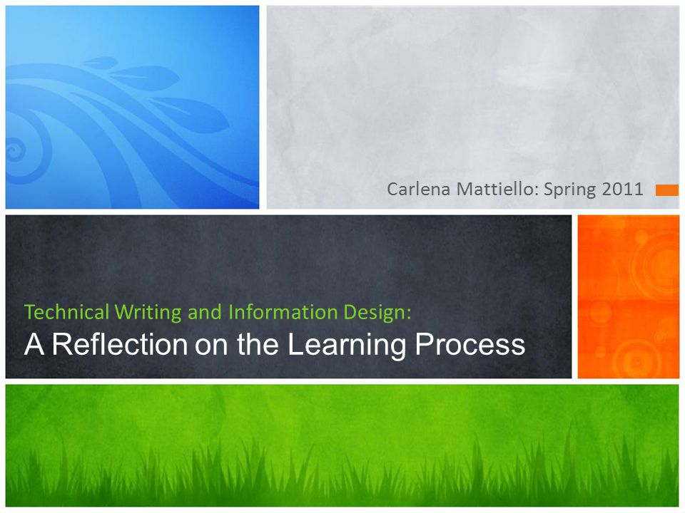 Carlena Mattiello: Spring 2011 Technical Writing and Information Design: A Reflection on the Learning Process