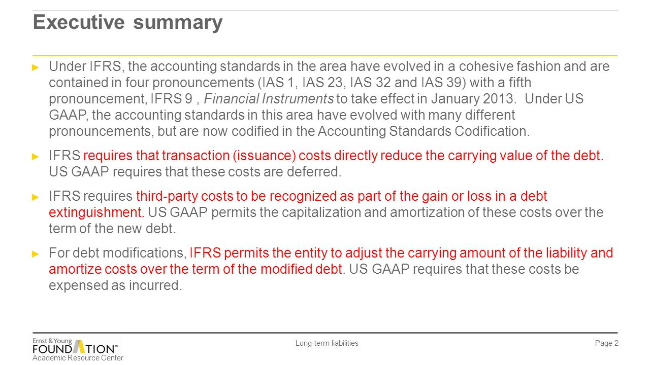 Academic Resource Center Long-term liabilities Page 33 Example 5 Part I – solution: DBA DBA should determine what is the best determination of fair value.