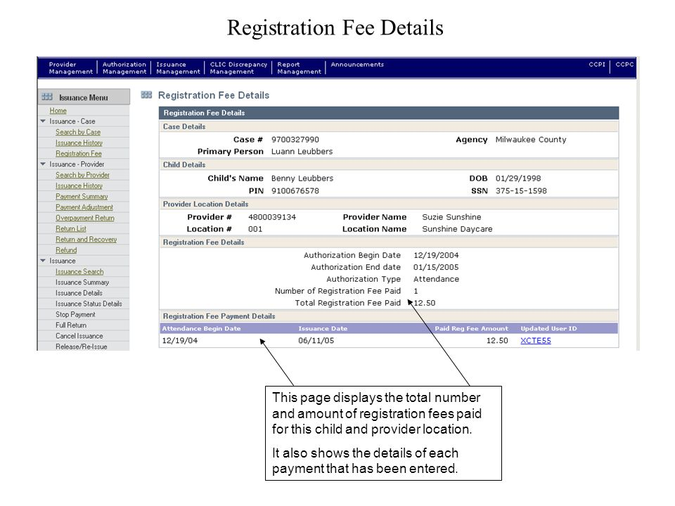 Registration Fee Details This page displays the total number and amount of registration fees paid for this child and provider location.