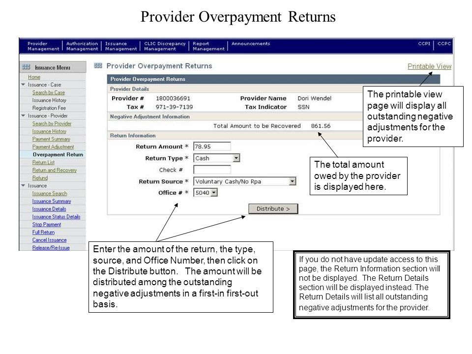 Provider Overpayment Returns The printable view page will display all outstanding negative adjustments for the provider.