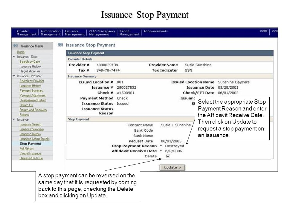 Issuance Stop Payment Select the appropriate Stop Payment Reason and enter the Affidavit Receive Date.
