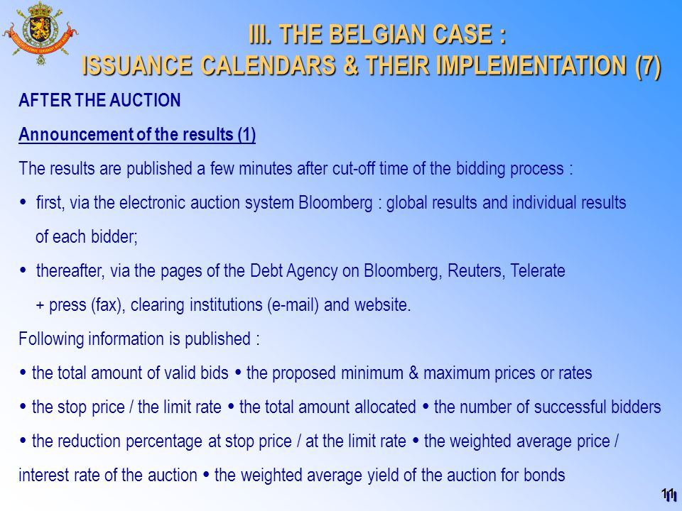 11 III. THE BELGIAN CASE : III. THE BELGIAN CASE : ISSUANCE CALENDARS & THEIR IMPLEMENTATION (7) AFTER THE AUCTION Announcement of the results (1) The