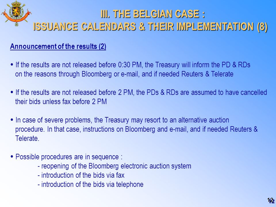 12 III. THE BELGIAN CASE : III. THE BELGIAN CASE : ISSUANCE CALENDARS & THEIR IMPLEMENTATION (8) Announcement of the results (2)  If the results are