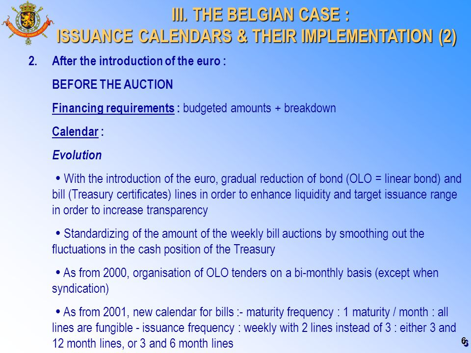 6 III. THE BELGIAN CASE : III. THE BELGIAN CASE : ISSUANCE CALENDARS & THEIR IMPLEMENTATION (2) 2.After the introduction of the euro : BEFORE THE AUCT