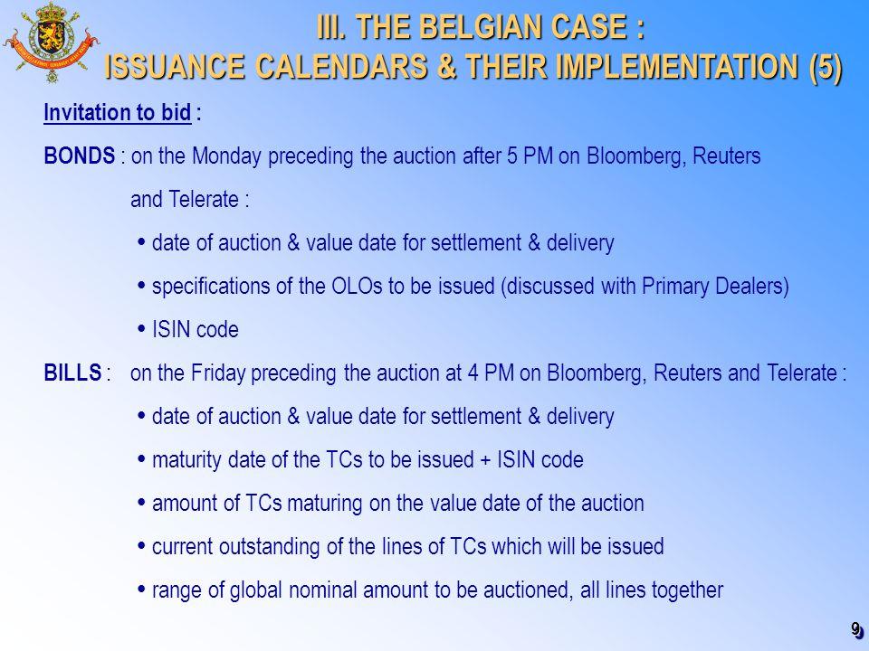 9 III. THE BELGIAN CASE : III. THE BELGIAN CASE : ISSUANCE CALENDARS & THEIR IMPLEMENTATION (5) Invitation to bid : BONDS : on the Monday preceding th