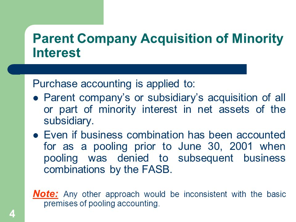 3 Changes in Parent Company's Ownership Interest in a Subsidiary Changes in a parent company's ownership interest occur in the following scenarios: Parent company acquisition of minority interest.