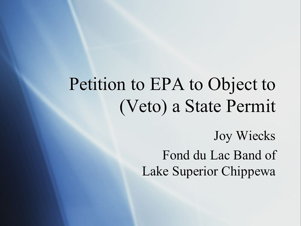 Petition to EPA to Object to (Veto) a State Permit Joy Wiecks Fond du Lac Band of Lake Superior Chippewa Joy Wiecks Fond du Lac Band of Lake Superior Chippewa