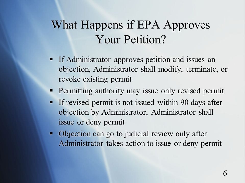 6 What Happens if EPA Approves Your Petition.