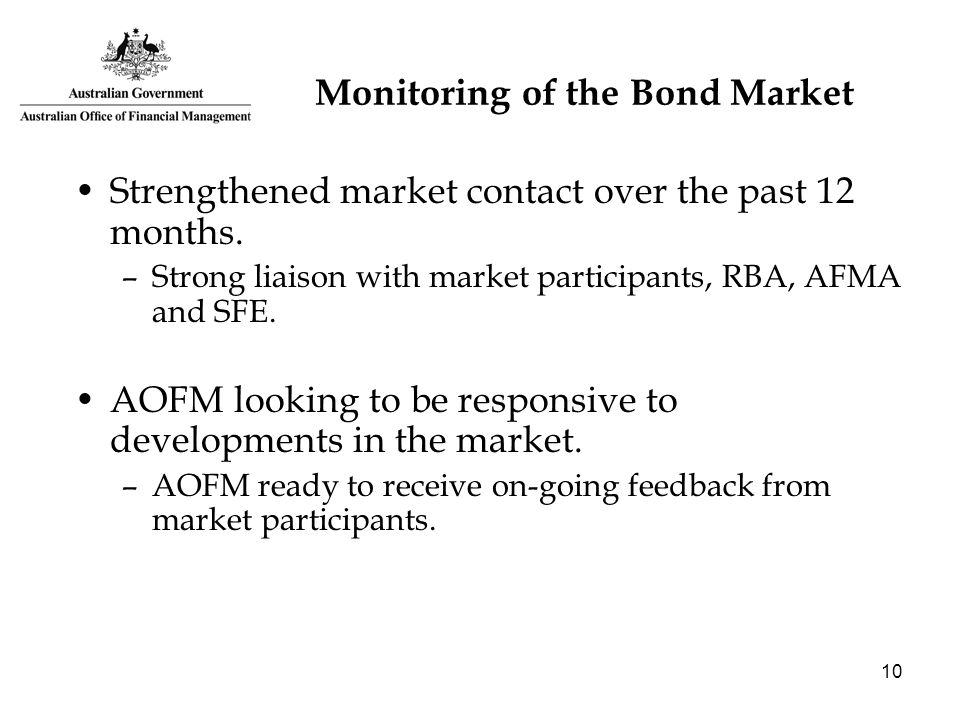 10 Monitoring of the Bond Market Strengthened market contact over the past 12 months.