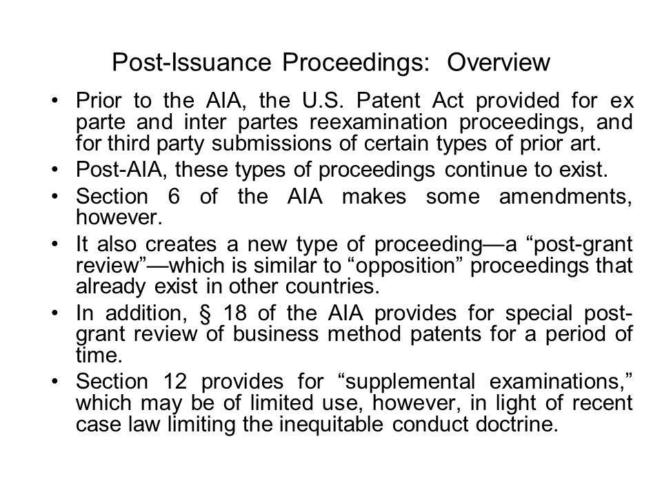 Post-Issuance Proceedings: Overview Prior to the AIA, the U.S.